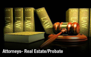 Attorneys- Real Estate/Probate